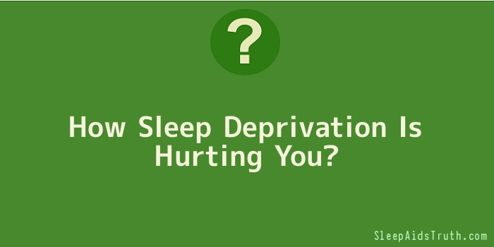 How Sleep Deprivation Is Hurting You