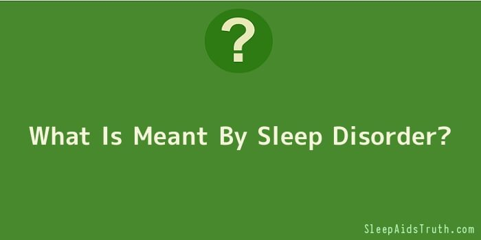 What Is Meant By Sleep Disorder